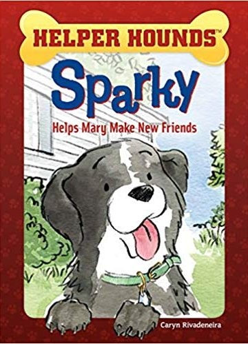 Sparky Helps Mary Make New Friends (Helper Hounds)