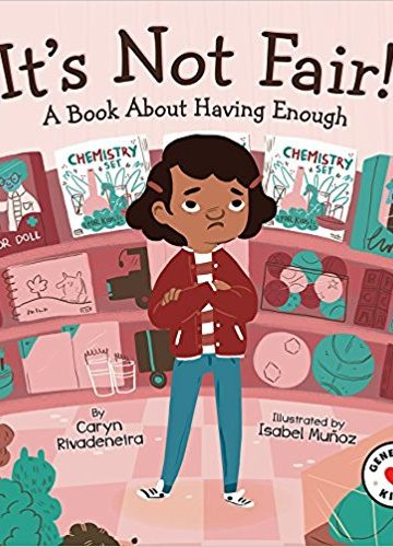 It's Not Fair! A Book about Having Enough